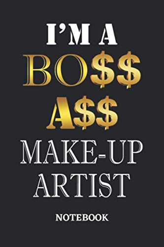 I'm A Boss Ass Make-Up Artist Notebook: 6x9 inches - 110 dotgrid pages • Greatest Passionate working Job Journal • Gift, Present Idea