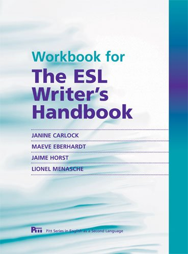 Compare Textbook Prices for Workbook for The ESL Writer's Handbook Pitt Series In English As A Second Language Workbook Edition ISBN 9780472034048 by Carlock, Janine,Eberhardt, Maeve,Menasche, Lionel,Horst, Jaime