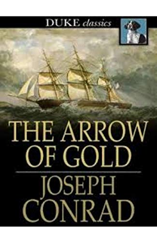 The Arrow of Gold A Story Between Two Notes (Illustrated) (English Edition)