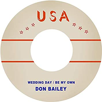 Wedding Day / Be My Own
