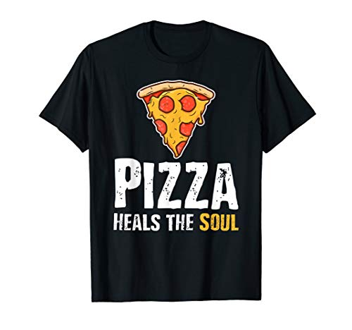 Pizza Costume Gift For Pizza Lovers Pizza Heals The Soul Tee T-Shirt