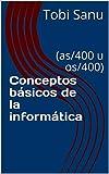 Conceptos básicos de la informática : (as/400 u os/400)