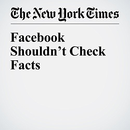 Facebook Shouldn't Check Facts cover art
