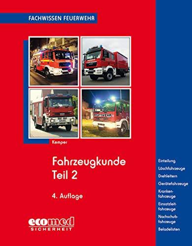 Fahrzeugkunde Teil 2: Arten und Ausführungen der genormten Feuerwehrfahrzeuge (Fachwissen Feuerwehr)
