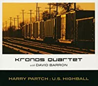 HARRY PARCH: U.S.HIGHBALL by KRONOS QUARTET (2003-10-16)