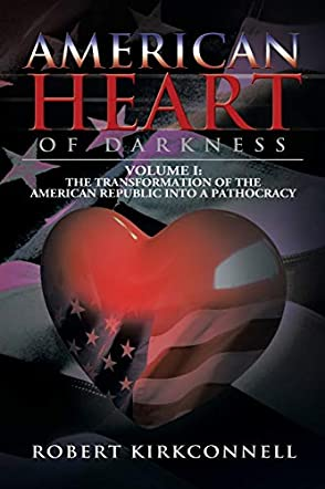 American Heart of Darkness: Volume I