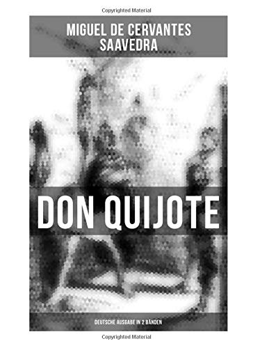 Don Quijote (Deutsche Ausgabe in 2 Bänden): Der sinnreiche Junker Don Quijote von der Mancha