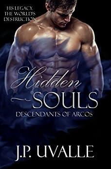 Hidden Souls: Descendants of Arcos (The Hidden Souls Series Book 2) by [J. P. Uvalle, Claire Allmendinger]