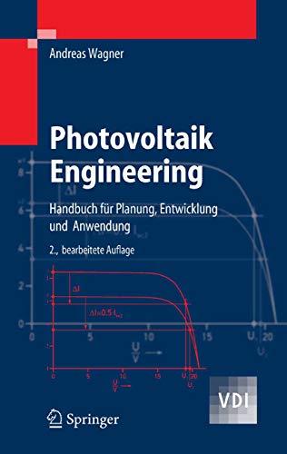 Photovoltaik Engineering: Handbuch für Planung, Entwicklung und...