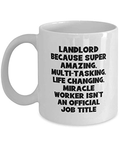 Taza de andlord – Landlord Because Super Amazing, Multi-Tasking, Life Changing, Miracle Worker Isn't an Official Job Title – Las mejores ideas para él, ella, hombres, mujeres, amigos
