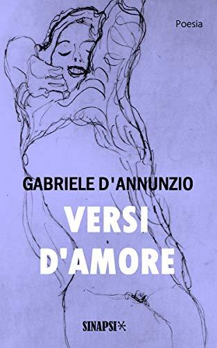 Versi d'amore: Canto novo, Intermezzo di rime, Isaotta Guttadauro, Elegie romane, Poema paradisiaco