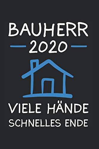 Bauherr 2020 Viele Hände Schnelles Ende: Bauherr 2020 & Bauherren Notizbuch 6'x9' Häuslebauer Geschenk für Hausbau & Haus