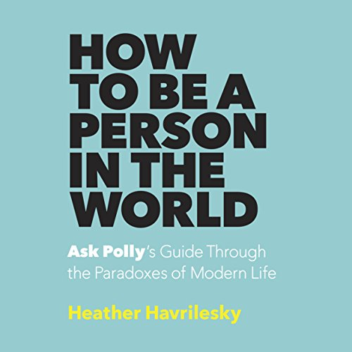 How to Be a Person in the World audiobook cover art
