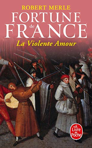 La Violente Amour Fortune De France Tome 5 Litterature