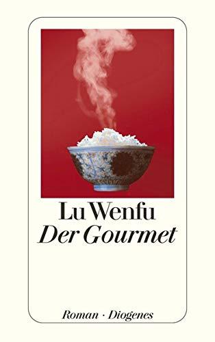 Der Gourmet: Leben und Leidenschaft eines chinesischen Feinschmeckers (detebe)