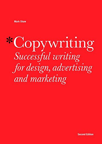 Shaw, M: Copywriting, Second edition: Successful Writing for Design, Advertising and Marketing