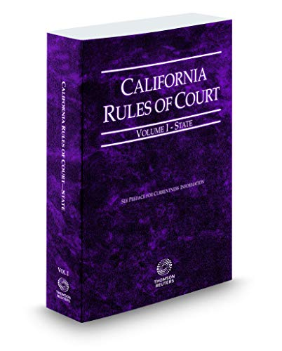 Compare Textbook Prices for California Rules of Court - State, 2019 ed. Vol. I, California Court Rules California Rules of Court. State and Federal  ISBN 9781539204572 by Thomson Reuters Editorial Staff