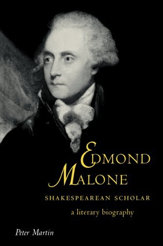 Edmond Malone, Shakespearean Scholar: A Literary Biography (Cambridge Studies in Eighteenth-Century English Literature and Thought) by Peter Martin (2005-02-17)
