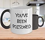 You've Been Poisoned Coffee Mug Funny Cup