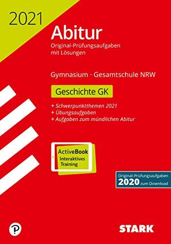 STARK Abiturprüfung NRW 2021 - Geschichte GK: Ausgabe mit ActiveBook (STARK-Verlag - Abitur-Prüfungen)
