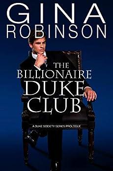 The Billionaire Duke Club: A Duke Society Series Prologue (The Duke Society) by [Gina Robinson]