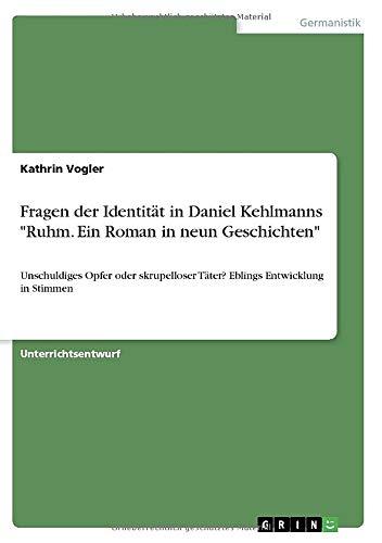 Fragen der Identität in Daniel Kehlmanns