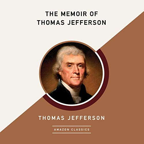 The Memoir of Thomas Jefferson (AmazonClassics Edition) cover art