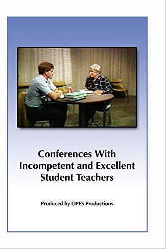 Conferences With Incompetent and Excellent Student Teachers