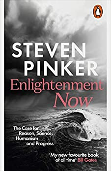 Enlightenment Now: The Case for Reason, Science, Humanism, and Progress by [Steven Pinker]