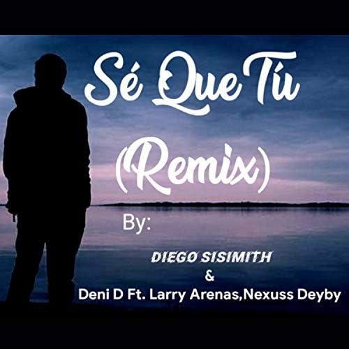 DIEGO SISIMITH feat. Deni D, Larry Arenas & Nexuss Deyby