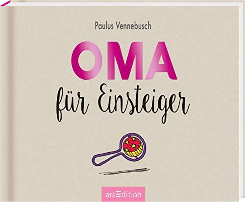 Oma für Einsteiger: Lustiges Geschenk für die werdende Großmutter (Einsteiger-Reihe)