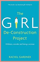 The Girl De-Construction Project: Wildness, wonder and being a woman