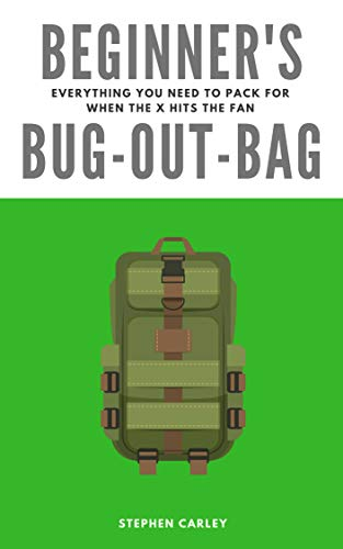 Beginner's Bug-Out-Bag: Everything you need to pack for when the X hits the fan