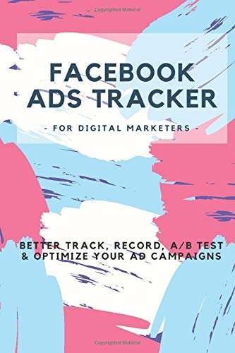 Facebook Ads Tracker - For Digital Marketers: Track, Record, A/B Test & Optimize
