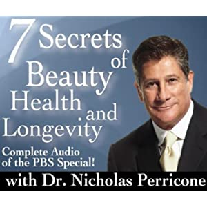 7 Secrets of Beauty Health and Longevity with Dr. Nicholas Perricone