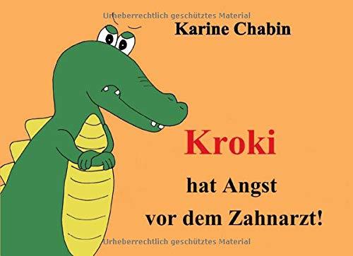 Kroki hat Angst vor dem Zahnarzt!: Kinderbücher – Ab 3 Jahren – Gesundheit & Krankheit - Erstes Lesealter