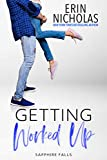 Getting Worked Up (Sapphire Falls Book 2)