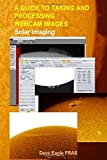 A Guide to Taking and Processing Webcam Images:: Solar Imaging