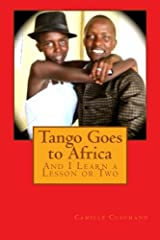 Tango Goes to Africa: And I Learn a Lesson or Two Paperback