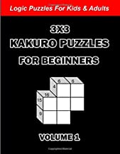 3x3 Kakuro Puzzles For Beginners: Logic Puzzles For Kids & Adults: 180 Cross Sum Games With Solution