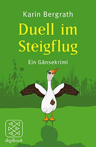 Duell im Steigflug: Ein Gänsekrimi (Nilganter Tom ermittelt 3)