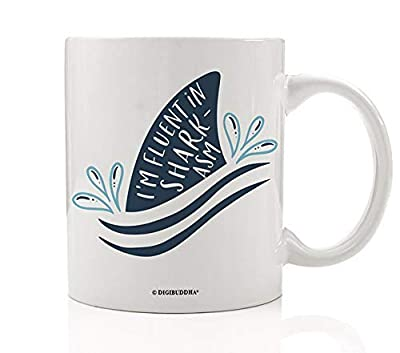 Fluent In Sharkasm Mug Funny Shark Lovers Joke Gift for Sarcastic Friend Sarcasm Saying Humorous Novelty Quote Coworker Gag Present Fun Travel Porcelain 11 oz White Ceramic Coffee Cup Digibuddha