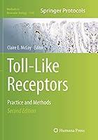 Toll-Like Receptors: Practice and Methods (Methods in Molecular Biology)