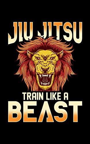 Jiu Jitsu Train Like a Beast: Train Like a Beast BJJ Jiu Jitsu Trainer & Coach 2020 Pocket Sized Weekly Planner & Gratitude Journal (53 Pages, 5