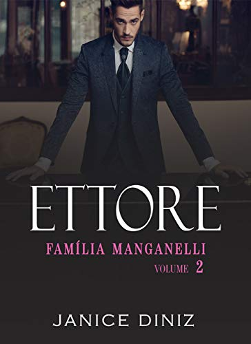 Ettore: (Família Manganelli - Livro 2)