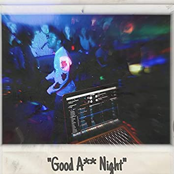 Good A** Night