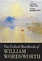 The Oxford Handbook of William Wordsworth (Oxford Handbooks)
