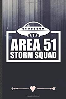 Area 51 Storm Squad: Alien Ufo Lover Funny Lined Notebook Journal For Area 51 Sci Fi Reader, Unique Special Inspirational Birthday Gift, School 6 X 9 110 Pages