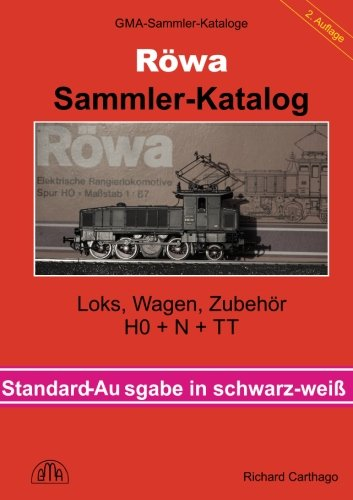 Röwa Modelleisenbahn Sammler-Katalog in Schwarz-Weiß: Loks, Wagen, Zubehör in H0 + N + TT
