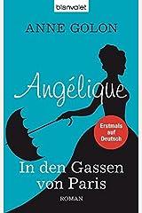 Angélique - In den Gassen von Paris: Roman Taschenbuch